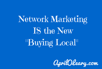 14 7 28 Network Marketing is buying local