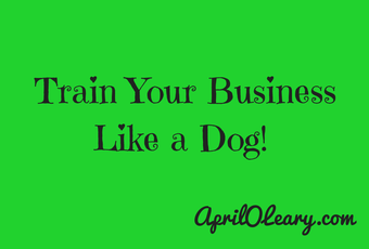 14 08 07 Train Your Business like a dog